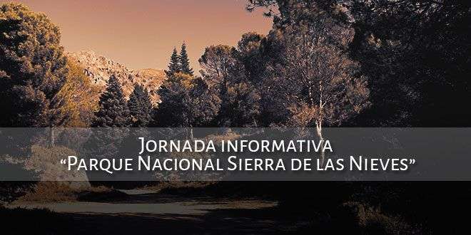 "Jornada informativa ""Parque Nacional Sierra de las Nieves"""